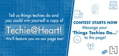 Contest to win a free copt of Techie@Heart! Get going now!