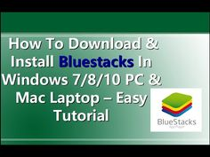 [How To] Download & Install Bluestacks In windows 7/8/8.1/10/XP/Vista OS...