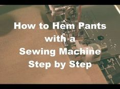How to Hem Pants with a Sewing Machine (using the blind hem stitch) - Easy Sewing For Beginners