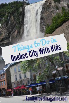 Quebec City with kids #travel #familytravel