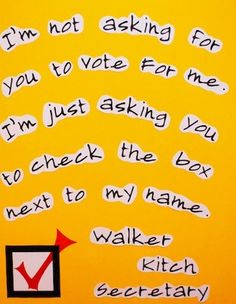 campaign posters Check the Box - 25 Hilarious Student Council Campaign Poster Ideas