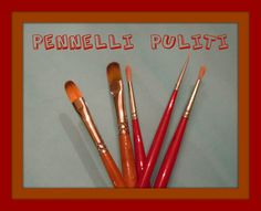 Come pulire i pennelli (Pittura Utility) - Arte per Te -