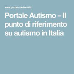 Portale Autismo – Il punto di riferimento su autismo in Italia