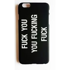Shameless Fuck You You Fucking iphone 6 Plus Telefon Kılıfı ❤ liked on Polyvore featuring accessories and tech accessories