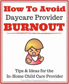Reducing Stress and Avoiding Daycare Provider Burnout when starting a daycare or running a daycare in your home
