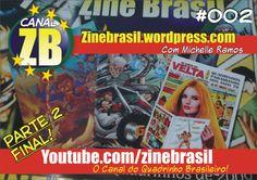 Canal ZB - Quadrinhos Brasileiros #002 - Parte 2 e Final - Os Invictos, Velta, e A Carta!