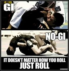Gi or no-gi for BJJ. It doesn't matter how you roll, just roll. My schools were all Gi optional. You had to be able to do it in the real world, so real clothes. Even though we normally practiced in sweatpants and a t-shirt. Karate, Jiu Jitsu Training, Bjj Memes, Warrior Spirit, Warrior Quotes, Tactical Training, Ju Jitsu, Martial Artists, Brazilian Jiu Jitsu