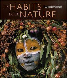 Amazon.fr - Les habits de la nature - Hans Silvester - Livres