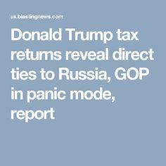 Donald Trump tax returns reveal direct ties to Russia, GOP in panic mode, report