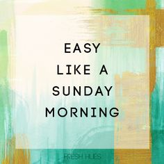 Take it easy today... you deserve it!