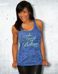 Shaun T I Trust and Believe in Me Shirt (Women)