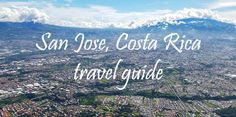 Travel guide to San Jose, the capital city of Costa Rica: things to do, where to stay, eat and how to get around via @mytanfeet