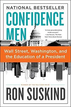 Confidence Men: Wall Street, Washington, and the Educatio...