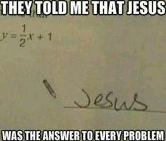 That's funny. Somehow I doubt I would get points for that.
