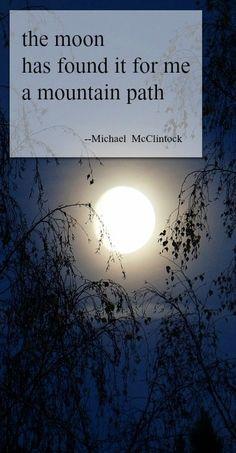 Tonight January 23rd 2016 finds a full moon!     Haiku poem: the moon-- by Michael McClintock.
