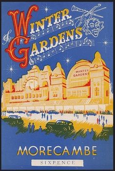Friends – Morecambe Winter Gardens British Travel, British Seaside, British Isles, Train Posters, Railway Posters, Midland Hotel, Morecambe, Northern England, Holiday Places