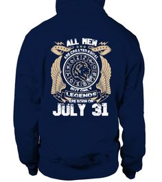 Legends Are Born On JULY 31 Hoodie