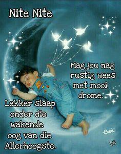 Goeie Nag, Afrikaans Quotes, Sleep Tight, Good Night Quotes, Book Of Life, Verses, Prayers, Wisdom, Words