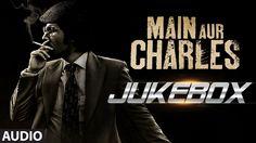 Main Aur Charles Full Audio Songs JUKEBOX   Randeep Hooda   T-Series
