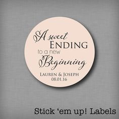 A Sweet Ending to a New Beginning Personalized Wedding Favor Sticker Labels Candy Buffet Label Cake Box Labels