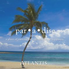 Simple word with such deep meaning. #Paradise  Atlantis, Paradise Island, Bahamas