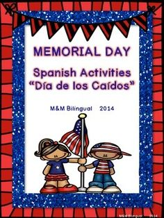 Memorial Day Unit on Día de los Caídos! 15 pages ready to print and go. Perfect for Bilingual/Dual Language classrooms!