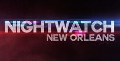 "A&E Network's Hit Original Series ""Nightwatch"" Returns For Season 3 December 1"