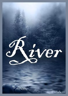 Baby Girl or Boy Name: River. #riversong http://www.pinterest.com/vintagedaydream/baby-names/