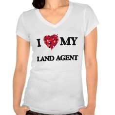 I love my Land Agent T Shirt, Hoodie Sweatshirt