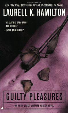 Guilty Pleasures (Anita Blake, Vampire Hunter: Book 1) Laurell K. Hamilton