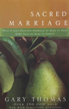 Sacred Marriage: What If God Designed Marriage to Make Us Holy More Th – Unveiled Wife Online Book Store
