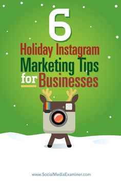 Is your business on Instagram?  There are simple tactics you can use to grab attention and increase engagement with holiday shoppers on Instagram.  In this article you'll find six tips to boost your Instagram marketing for the holidays. Via @smexaminer