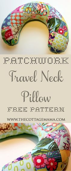 Patchwork Travel Neck Pillow FREE Pattern from The Cottage Mama. www.thecottagemama.com