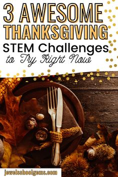 3 AWESOME THANKSGIVING STEM CHALLENGES TO TRY RIGHT NOW by Jewel's School Gems | Looking for Thanksgiving STEM activities for kids in the elementary classroom? Read on to have some ideas on how to tie several areas and concepts together. Your students will be designing and building a Mayflower ship, a Thanksgiving dinner table, and a turkey trap. Click NOW to read about these activities.