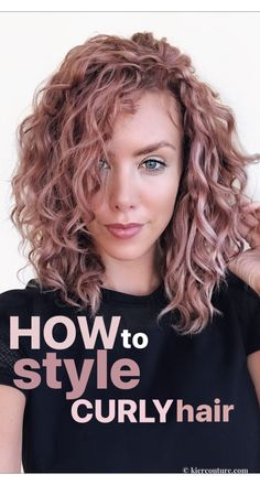how to style curly hair hair trends How to Style Naturally Curly Hair - Kier Couture Curly Hair Tips, Curly Hair Care, Short Curly Hair, Short Hair Styles, Natural Hair Styles, Style Curly Hair, Colored Curly Hair, Frizzy Wavy Hair, Layered Curly Hair