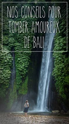 Nos conseils pour tomber amoureux de Bali - Notre blog de voyage