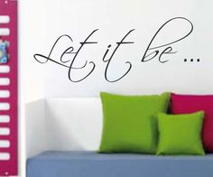 Let it Be Quote Version 110 The Beatles Wall Decal Sticker Decals Stickers by LangleyProducts on Etsy