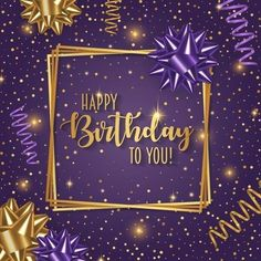 Gold And Purple Happy Birthday Wish birthday happy birthday birthday quotes birthday images Purple Happy Birthday, Happy Birthday Wallpaper, Happy Birthday Flower, Happy Birthday Pictures, Happy Birthday Wishes Cards, Happy Birthday Celebration, Birthday Blessings, Birthday Wishes Quotes, Birthday Wishes For Kids