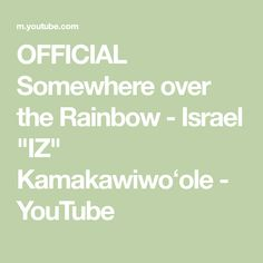 """OFFICIAL Somewhere over the Rainbow - Israel """"IZ"""" Kamakawiwoʻole - YouTube Over The Rainbow Ukulele, Good Music, My Music, Music Songs, Music Videos, Birthday Doodle, Calming Music, Somewhere Over, Greatest Songs"""