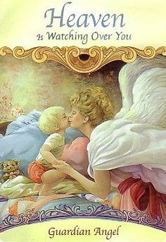 'Heaven is Watching Over You' - Guardian Angel  How I like to think she is taking care of her grandchildren