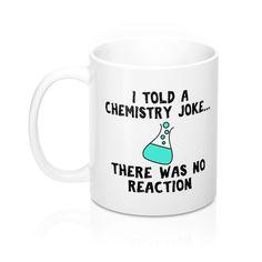 Chemistry Joke Mugmug/cup/drink/coffee/coffee cup/gift/tea/hot chocolate/present Biology Humor, Chemistry Humor, Funny Science Jokes, Grammar Humor, Nerd Jokes, Chemistry Teacher, Chemistry Revision, Chemistry Gifts, Chemistry Lessons