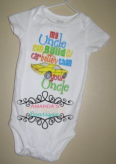 My Uncle Can Build A Car Better Than Your Uncle by AYBoutique, $25.00