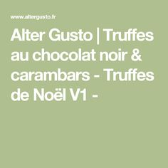 Alter Gusto | Truffes au chocolat noir & carambars - Truffes de Noël V1 -