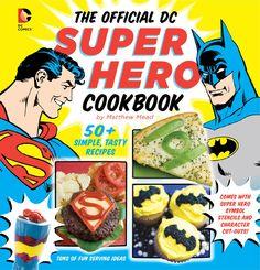 Super Hero Snacks and Cookbook