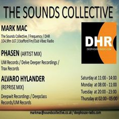 2ND JAN 2016 THE SOUNDS COLLECTIVE WITH PHASEN, ALVARO HYLANDER AND MARK MAC ON DHR 104.9FM  The Sounds Collective Deep House, House and Chillout with Myself Mark McMahon (Mark Mac) Playing The Finest