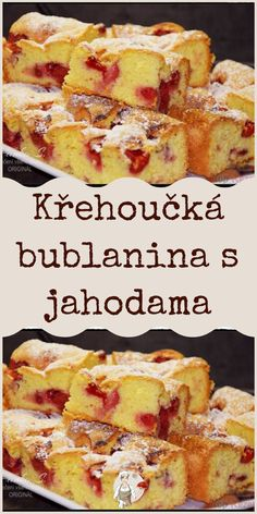 Křehoučká bublanina s jahodama Sweets Recipes, Baking Recipes, Czech Desserts, Czech Recipes, Keto Bread, Desert Recipes, Pumpkin Recipes, Bakery, Food And Drink