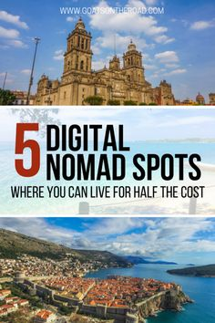 5 Digital Nomad Spots Where You Can Live For Half The Cost  http://www.goatsontheroad.com/5-digital-nomad-spots-where-you-can-live-for-half-the-cost/
