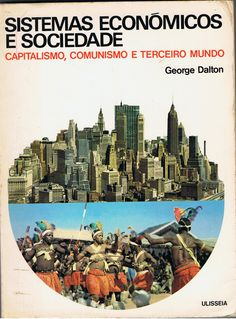 Sistemas Económicos e Sociedade ( Capitalismo, Comunismo e Terceiro Mundo)   VITALIVROS