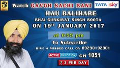 19th January Schedule of Tata Sky Active Devotion Gurbani Channel..  Watch Channel no 1051 on Tata Sky to listen to Gurbani 24X7.. Give A Missed Call On 09290192901 Facebook - https://www.facebook.com/nirmolakgurbaniofficial/ Twitter - https://twitter.com/GurbaniNirmolak Downlaod The Mobile Application For 24 x 7 free gurbani kirtan - Playstore - https://play.google.com/store/apps/details?id=com.init.nirmolak&hl=en App Store…