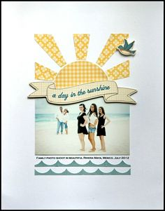 #papercrafting #scrapbook #layout - A Day In The Sunshine layout @Jody Rieck